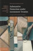 Cover of Substantive Protection under Investment Treaties: A Legal and Economic Analysis