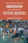 Cover of The New Politics of Immigration and the End of Settler Societies