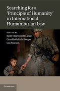 Cover of Searching for a 'Principle of Humanity' in International Humanitarian Law