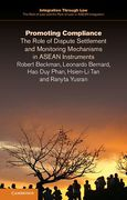 Cover of Promoting Compliance: The Role of Dispute Settlement and Monitoring Mechanisms in ASEAN Instruments