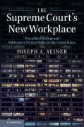 Cover of The Supreme Court's New Workplace: Procedural Rulings and Substantive Worker Rights in the United States