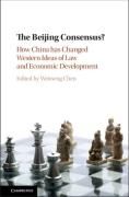 Cover of The Beijing Consensus?: How China Has Changed Western Ideas of Law and Economic Development