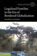 Cover of Legalized Families in the Era of Bordered Globalization