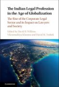 Cover of The Indian Legal Profession in the Age of Globalization: The Rise of the Corporate Legal Sector and its Impact on Lawyers and Society