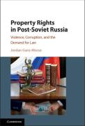 Cover of Property Rights in Post-Soviet Russia: Violence, Corruption, and the Demand for Law