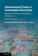 Cover of International Trade in Sustainable Electricity: Regulatory Challenges in International Economic Law