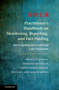 Cover of HPCR Practitioner's Handbook on Monitoring, Reporting, and Fact-Finding: Investigating International Law Violations
