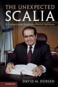Cover of The Unexpected Scalia: A Conservative Justice's Liberal Opinions