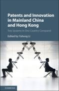 Cover of Patents and Innovation in China and Hong Kong: Two Systems in One Country Compared