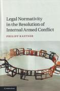 Cover of Legal Normativity in the Resolution of Internal Armed Conflict