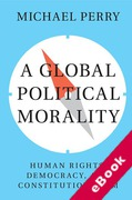 Cover of A Global Political Morality: Human Rights, Democracy, and Constitutionalism (eBook)