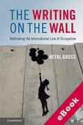 Cover of The Writing on the Wall: Rethinking the International Law of Occupation (eBook)