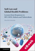 Cover of Soft Law and Global Health Problems: Lessons from Responses to HIV/AIDS, Malaria and Tuberculosis (eBook)