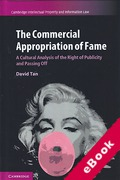 Cover of The Commercial Appropriation of Fame: A Cultural Analysis of the Right of Publicity and Passing Off (eBook)