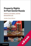 Cover of Property Rights in Post-Soviet Russia: Violence, Corruption, and the Demand for Law (eBook)