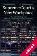 Cover of The Supreme Court's New Workplace: Procedural Rulings and Substantive Worker Rights in the United States (eBook)