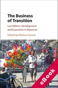 Cover of The Business of Transition: Law Reform, Development and Economics in Myanmar (eBook)