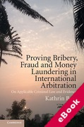 Cover of Proving Bribery, Fraud and Money Laundering in International Arbitration: On Applicable Criminal Law and Evidence (eBook)
