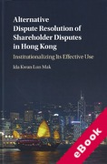 Cover of Alternative Dispute Resolution of Shareholder Disputes in Hong Kong: Institutionalizing its Effective Use (eBook)