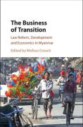 Cover of The Business of Transition: Law Reform, Development and Economics in Myanmar