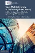 Cover of Trade Multilateralism in the Twenty-First Century: Building the Upper Floors of the Trading System Through WTO Accessions
