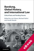Cover of Bandung, Global History, and International Law: Critical Pasts and Pending Futures (eBook)