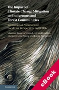 Cover of The Impact of Climate Change Mitigation on Indigenous and Forest Communities: International, National and Local Law Perspectives on REDD+ (eBook)