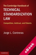 Cover of The Cambridge Handbook of Technical Standardization Law: Competition, Antitrust, and Patents (eBook)