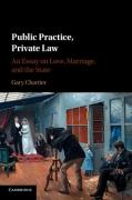 Cover of Public Practice, Private Law: An Essay on Love, Marriage, and the State