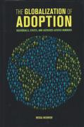 Cover of The Globalization of Adoption: Individuals, States, and Agencies Across Borders