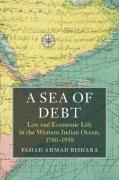 Cover of A Sea of Debt: Law and Economic Life in the Western Indian Ocean, 1780-1950