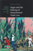 Cover of Sugar and the Making of International Trade Law