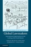 Cover of Global Legislators: How International Organizations Make Trade Law for the World