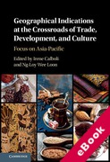 Cover of Geographical Indications at the Crossroads of Trade, Development, and Culture: Focus on Asia-Pacific (eBook)