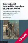 Cover of International Cultural Heritage Law in Armed Conflict: Case-Studies of Syria, Libya, Mali, the Invasion of Iraq, and the Buddhas of Bamiyan (eBook)