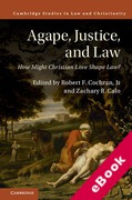 Cover of Agape, Justice, and Law: How Might Christian Love Shape Law? (eBook)