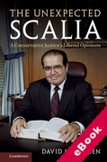 Cover of The Unexpected Scalia: A Conservative Justice's Liberal Opinions (eBook)