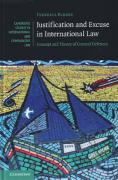 Cover of Justification and Excuse in International Law: Concept and Theory of General Defences
