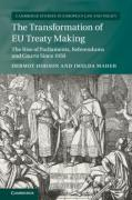 Cover of The Transformation of EU Treaty Making: The Rise of Parliaments, Referendums and Courts since 1950