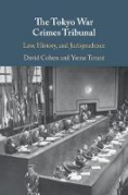 Cover of The Tokyo War Crimes Tribunal: Law, History, and Jurisprudence