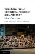 Cover of Transitional Justice, International Assistance, and Civil Society: Missed Connections