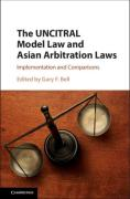 Cover of The UNCITRAL Model Law and Asian Arbitration Laws: Implementation and Comparisons