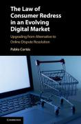 Cover of The Law of Consumer Redress in an Evolving Digital Market: Upgrading from Alternative to Online Dispute Resolution