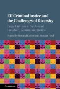 Cover of EU Criminal Justice and the Challenges of Diversity: Legal Cultures in the Area of Freedom, Security and Justice