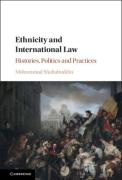 Cover of Ethnicity and International Law: Histories, Politics and Practices