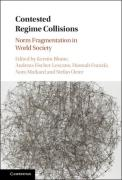 Cover of Contested Regime Collisions: Norm Fragmentation in World Society