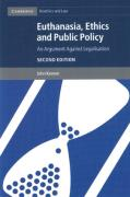 Cover of Euthanasia, Ethics and Public Policy: An Arguement Against Legislation
