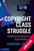 Cover of Copyright Class Struggle: Creative Economies in a Social Media Age (eBook)