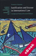 Cover of Justification and Excuse in International Law: Concept and Theory of General Defences (eBook)