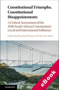 Cover of Constitutional Triumphs, Constitutional Disappointments: A Critical Assessment of the 1996 South African Constitution's Influence (eBook)